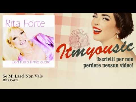 Rita Forte – Se Mi Lasci Non Vale – ITmYOUsic