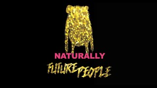 FUTURE PEOPLE - Naturally