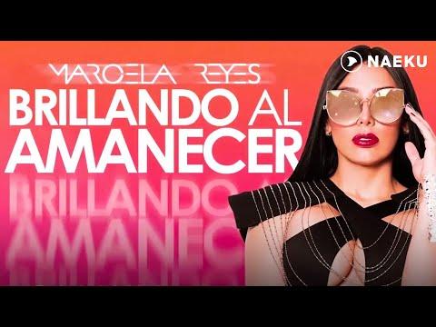 Marcela Reyes - Brillando Al Amanecer ☀️