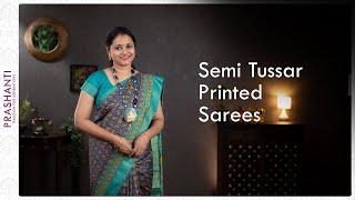 Semi Tussar Printed Sarees | Prashanti | 5 Sep 21