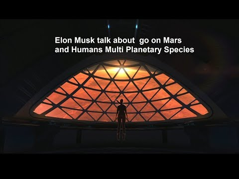 Elon Musk talk about go on Mars and Humans Multi Planetary Species