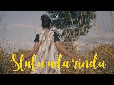 Near - Slalu Ada Rindu (Official Music Video)