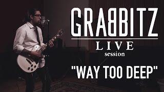 Grabbitz - Way Too Deep (Live Session)