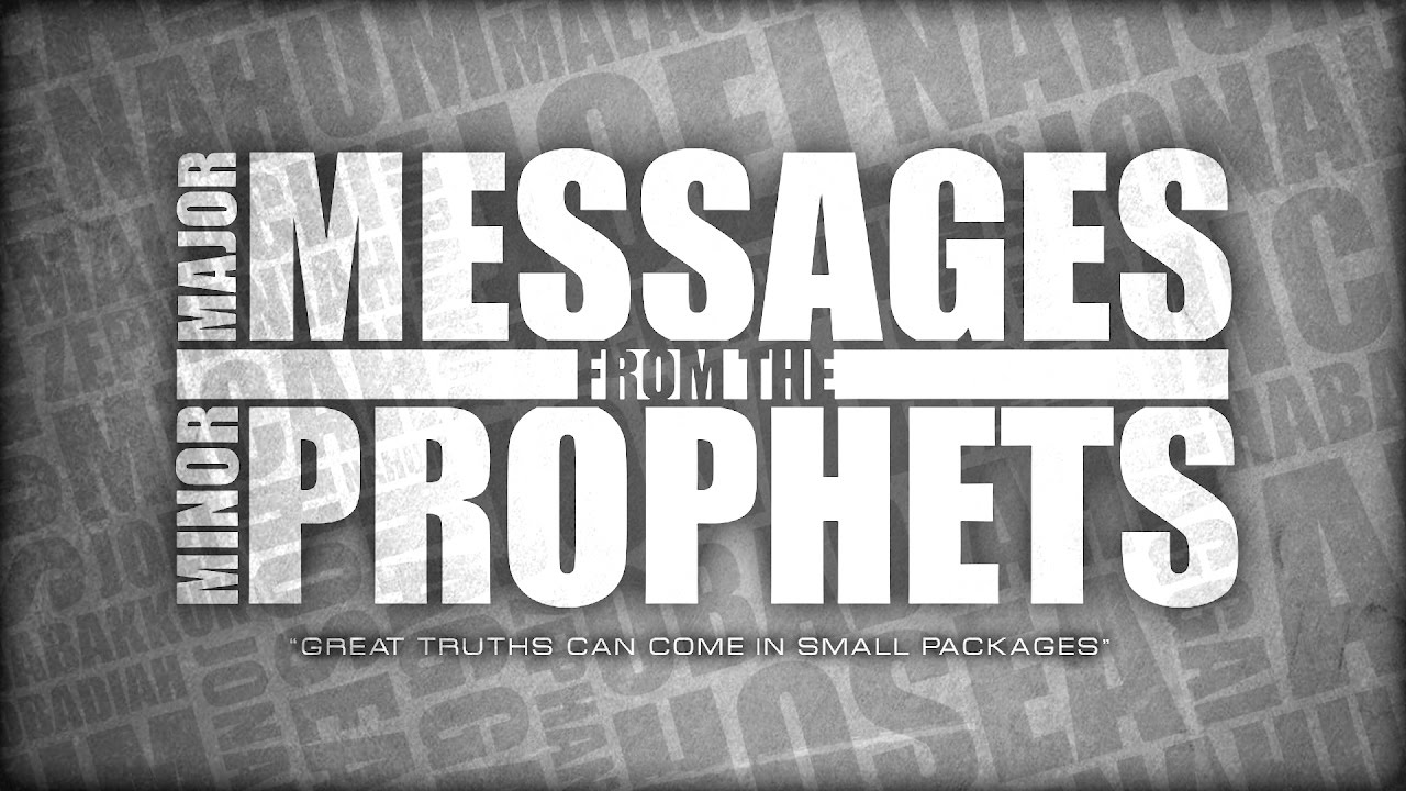 MAJOR MESSAGES from the MINOR PROPHETS - Beyond Expectations 2-26-17