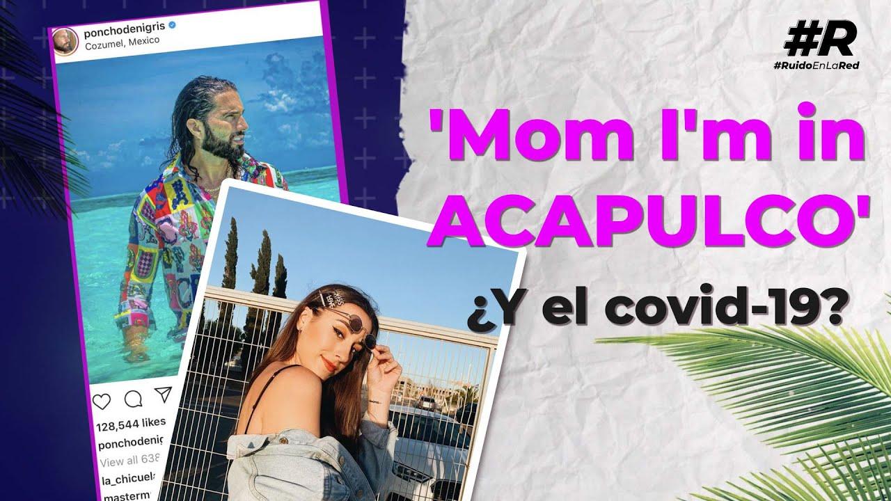 Mom, I'm in Acapulco: ¿está bien que los influencers salgan de vacaciones en plena pandemia?