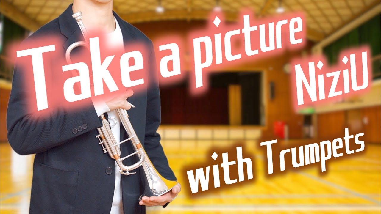 NiziU『Take a picture』【トランペットで演奏してみた/covered with Trumpets】