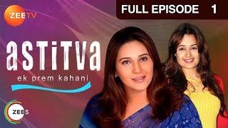 Astitva Ek Prem Kahani - Episode 1