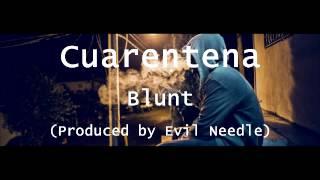 Cuarentena - Blazer Blunt (Prod. By Evil Needle)