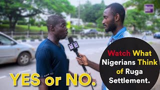 Watch What Nigerians Think of RUGA Settlement