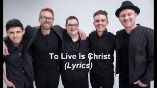 Sidewalk Prophets - To Live Is Christ (Lyrics)