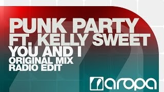 Punk Party feat. Kelly Sweet - You And I (Original Mix)