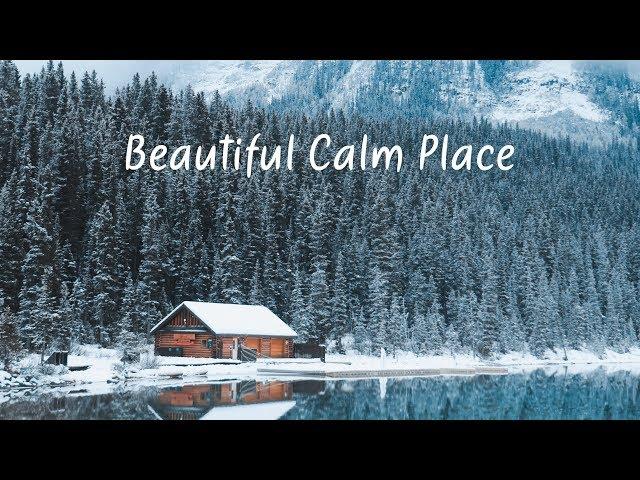Beautiful Calm Place | Chill Mix