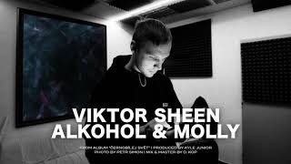 Viktor Sheen - Alkohol & Molly (prod. Kyle Junior)