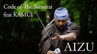 Code of The Samurai, AIZU Japan  feat  KAMUI