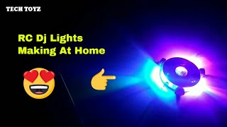 How to make RC DJ Light 2018   Moving Lights   RC Disco Lights   Tech Toyz Videos