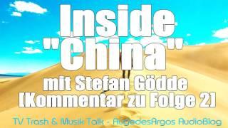 "Inside ""China"" mit Stefan Gödde [Kommentar zu Folge 2]"