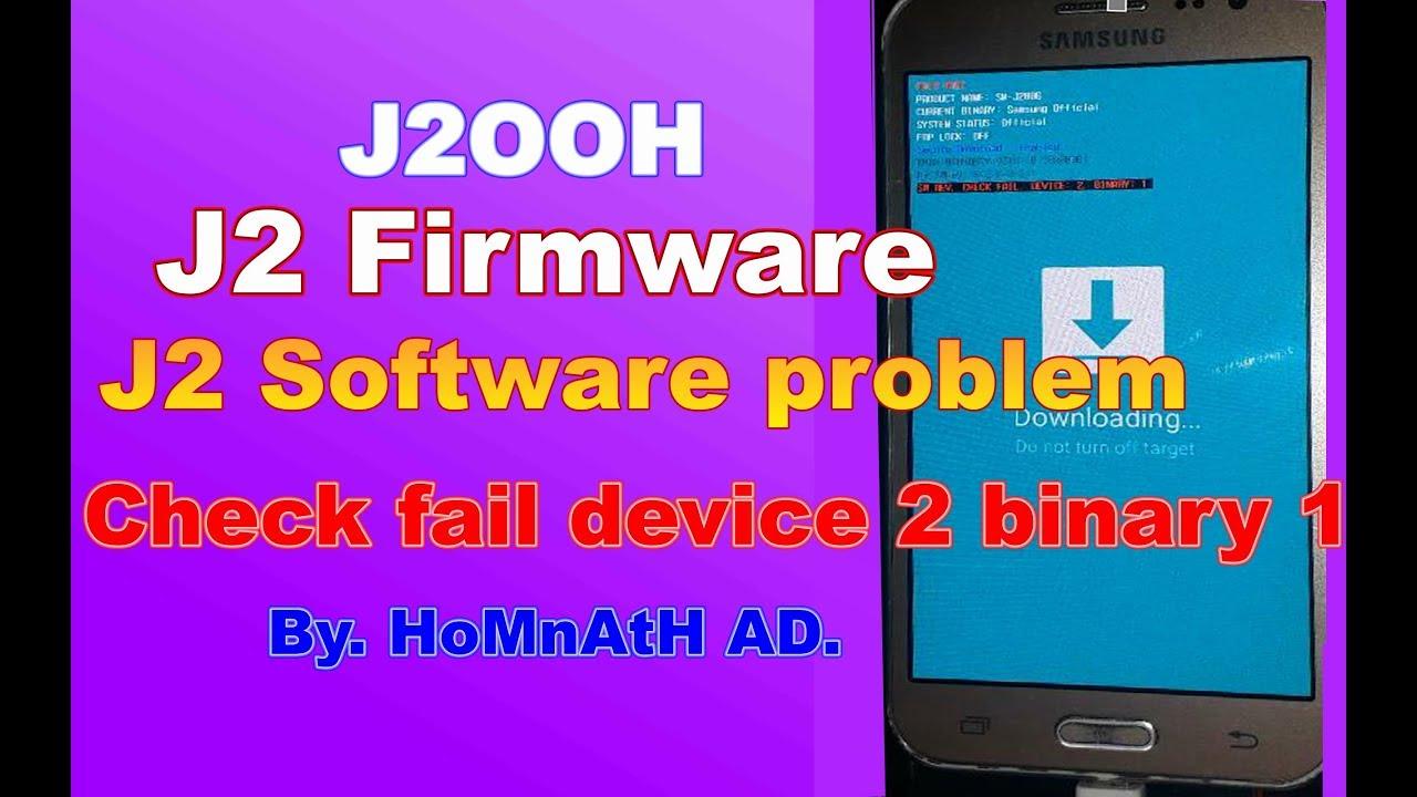 samsung j2 check fail device 2 binary 1, J2 firmware  2019