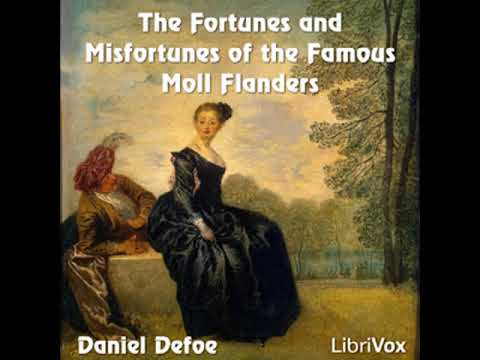The Fortunes and Misfortunes of the Famous Moll Flanders by Daniel DEFOE Part 1/2 | Full Audio Book