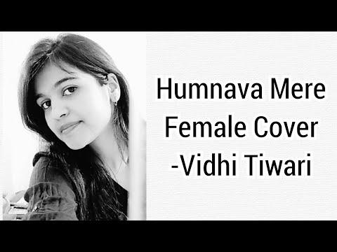 Humnava Mere - Female Cover(Jubin Nautiyal) ( Rocky Shiv)