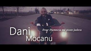 Смотреть клип Dani Mocanu - Doar Dumnezeu Ma Poate Judeca