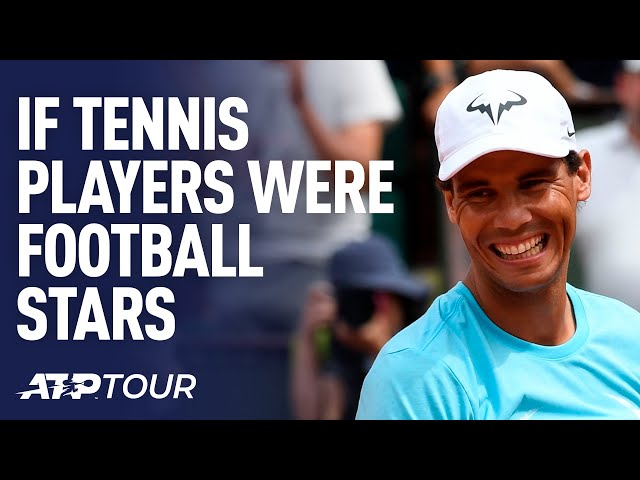 If Tennis Players Were Football Stars