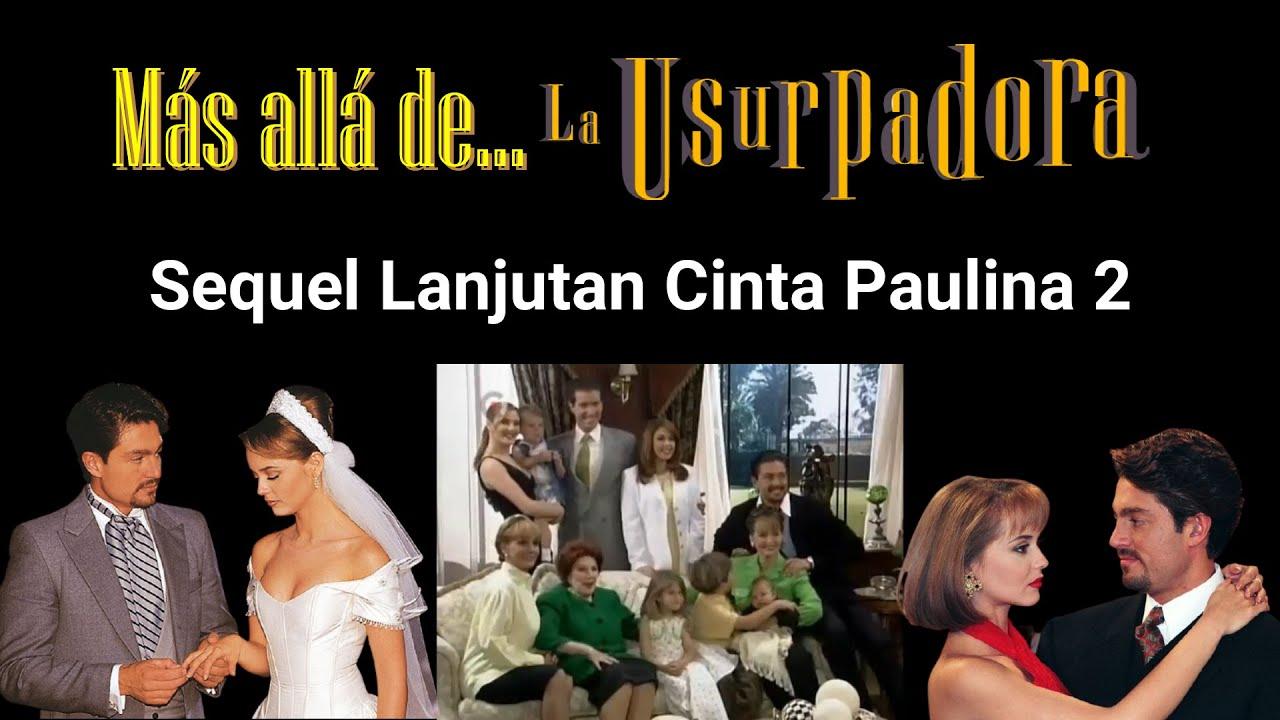 Download Más allá de La Usurpadora Sequel Lanjutan Telenovela Cinta Paulina
