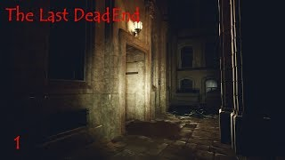 The Last DeadEnd Playthrough Gameplay Part1 (No Commentary)