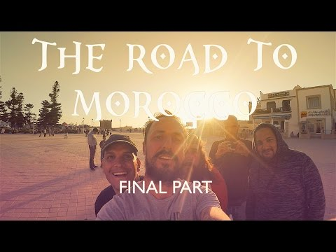 The Road To Morocco FINAL (Part 3)