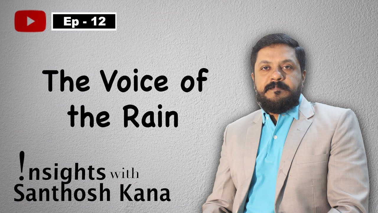 Download INSIGHTS WITH KANA | EP-12 | THE VOICE OF THE RAIN