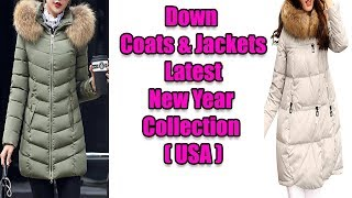 Winter Fashion Down Coats & Jackets Latest New Year Collection USA 2018