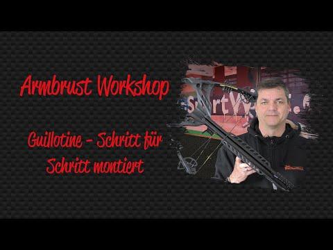 Armbrust Workshop: Guillotine zusammenbauen und erster Schusstest nach der Montage