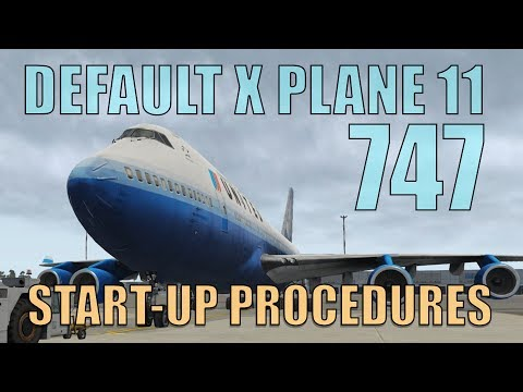 X Plane 11 Default 747 Start-Up Procedures! (Checklist included
