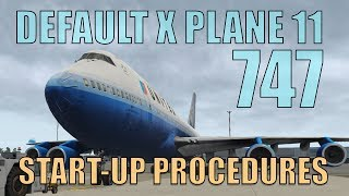 X Plane 11 Default 747 Start-Up Procedures! (Checklist included!)