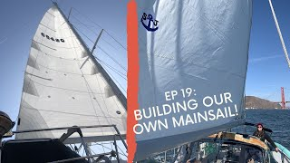 EP 19: DIY - Building our own Mainsail! | Two the Horizon Sailing