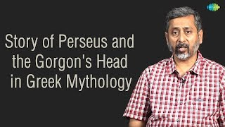Story of Perseus and the Gorgon& 39 s Head in Greek mythology Mythology comes alive Utkarsh Patel