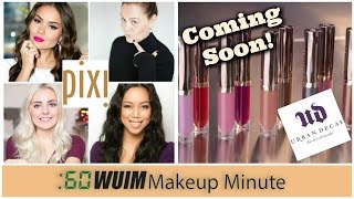 Makeup Minute | PIXI COLLABS WITH INFLUENCERS + NEW URBAN DECAY LIQUID LIPSTICKS! | WUIM