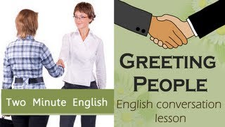 Saying Hello in English - All the ways to say hello in English when you meet somebody