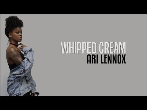 Ari Lennox - Whipped Cream (Lyrics)
