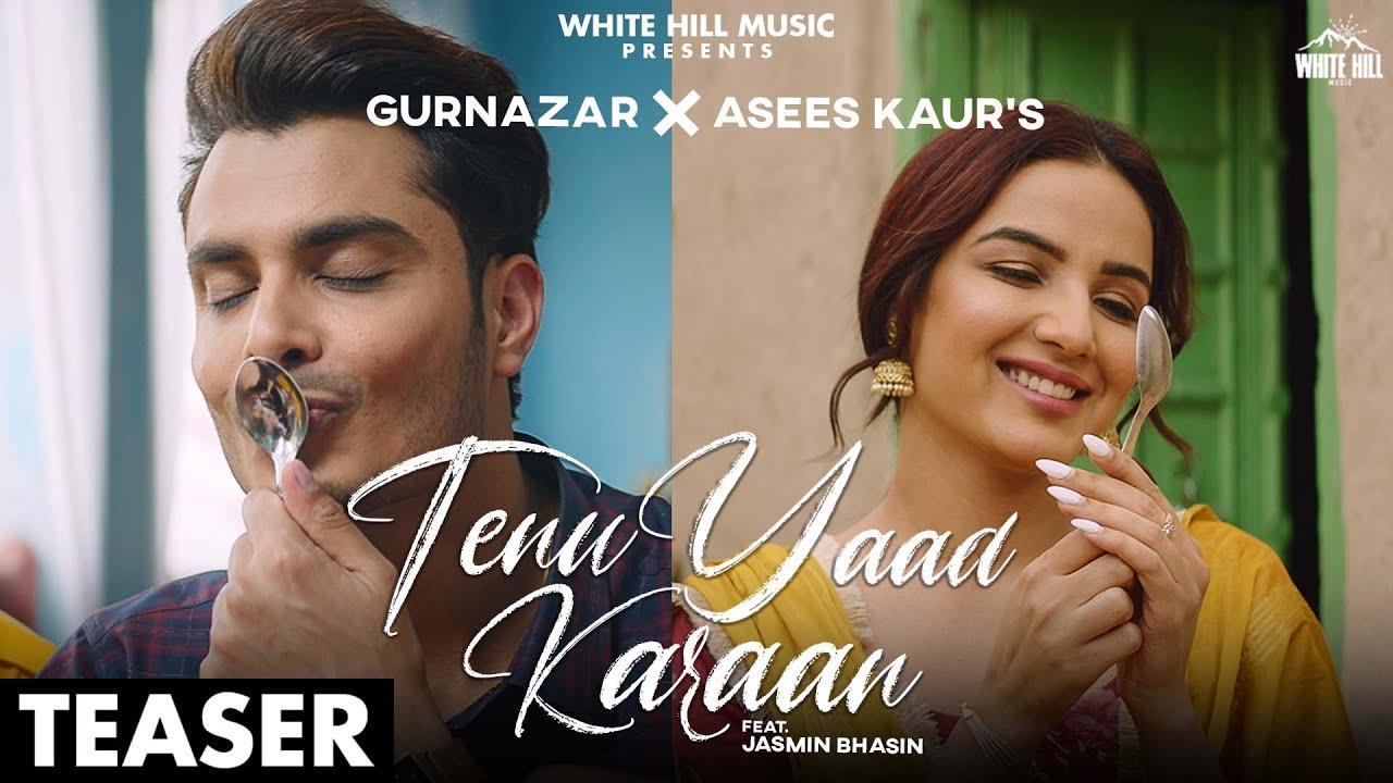 Teaser : Tenu Yaad Karaan | Gurnazar ft. Jasmin Bhasin | Asees Kaur | Rel. on 15th June