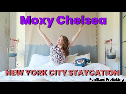 NYC STAYCATION: MOXY CHELSEA