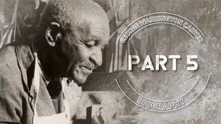 George Washington Carver Bio Part 5