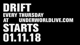 DRIFT EVERY THURSDAY AT UNDERWORLDLIVE.COM STARTS 01.11.18 https://...