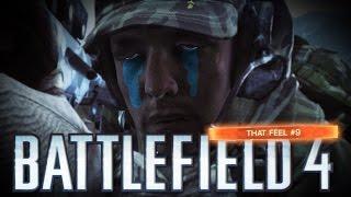 THAT FEEL #9 - Battlefield 4 Funny & Sad Moments