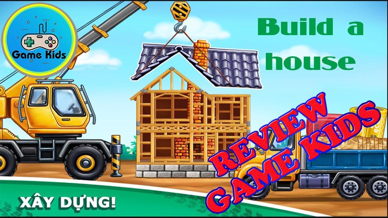 Build a house |Trò chơi xây dựng nhà cho trẻ em - Page 1 | Review Game Kids  - Elysiumgaming