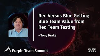 Red Vs Blue - Getting Blue Team Value from Red Team Testing