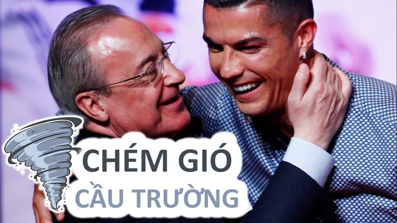 Chém gió cầu trường | #17 - Cristiano Ronaldo CR7 vs Perez và Bundesliga cập bến Việt Nam