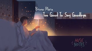 Download lagu Bruno Mars - Too Good To Say Goodbye (with Lyric)