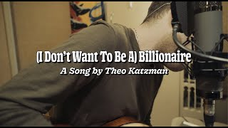 Theo Katzman - (I Don't Want to Be a) Billionaire