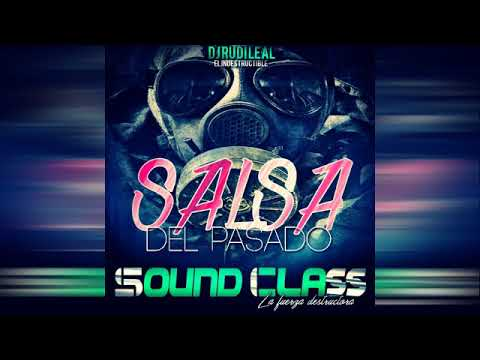 SALSA DEL PASADO · SOUND CLASS LA FUERZA DESTRUCTORA · DJ RUDI LEAL | 2018