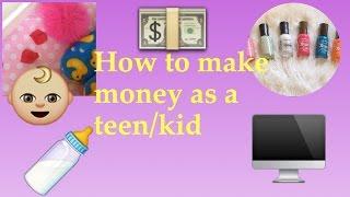 6 ways to make money as a teen/ kid 2016